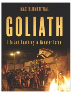 Goliath: Fear and Loathing in Greater Israel